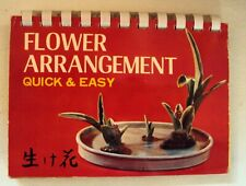 Flower Arrangement Quick & Easy Ikebana style Japanese Vintage Spiral Book 1971