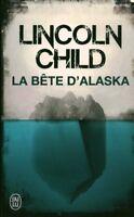 Livre Poche la bête d'Alaska Lincoln Child j'ai lu policier 2017 book