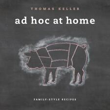 The Thomas Keller Library: Ad Hoc at Home : Family-Style Recipes by Thomas...