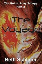 The Voyage: The Robot Army Trilogy: Part 2 by Schluter, Beth -Paperback