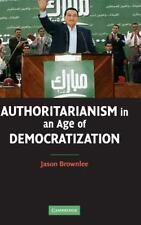 Authoritarianism in an Age of Democratization by Jason Brownlee (2007,...