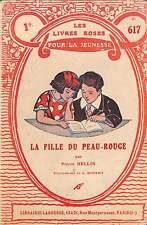 """LES LIVRES ROSES POUR LA JEUNESSE """" LA FILLE DU PEAU-ROUGE """" BROCHURE 1935"""