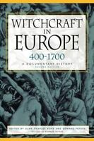 Witchcraft in Europe, 400-1700 : A Documentary History (2000, Paperback,...
