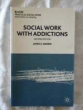 Social Work with Addictions by James G. Barber   Second Edition PB 2002