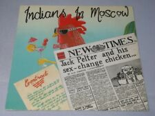Indians In Moscow:  Jack Pelter And His Sex-Change Chicken orig  EX+  1994  7""