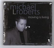 (GZ316) Michael L Roberts, Moving Is Living - 2010 CD