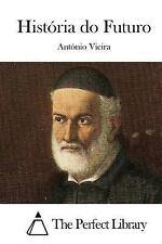 História Do Futuro by Antonio Vieira (2015, Paperback)