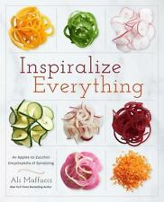 Inspiralize Everything by Ali Maffucci Apples to Zucchini Paperback Book WT74639