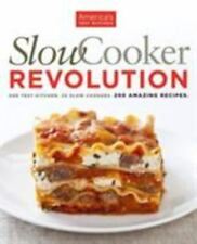 SlowCooker Revolution : One Test Kitchen - 30 Slow Cookers - 200 Amazing Recipes