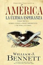 America: La ultima esperanza: Desde la edad de descubrimiento al mundo en guerra