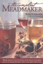 Compleat Meadmaker : Home Production of Honey Wine from Your First Batch to A...