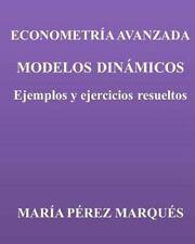 ECONOMETRIA AVANZADA. MODELOS DINAMICOS. Ejemplos y Ejercicios Resueltos by...