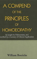 NEW Compend of the Principles of Homoeopathy by Dr. William Boericke