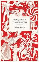 The Penguin Book of Classical Myths by Jenny March