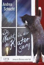 Die Nacht, in der der Kater sang  von Andrea Schacht UNGELESEN