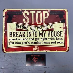 BEFORE YOU BREAK INTO MY HOUSE NO TRESPASS    2ND AMENDMENT TIN SIGNAGE  SIGN
