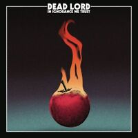 DEAD LORD - IN IGNORANCE WE TRUST   CD NEU