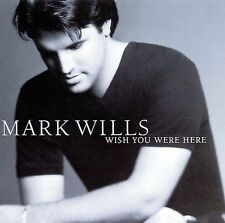 """Wish You Were Here by Mark Wills (CD, May-1998) """"Don't Laugh At Me"""""""