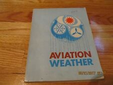 1965 AVIATION WEATHER FOR PILOTS & FLIGHT OPS PERSONNEL FAA DOC WASHINGTON SC/IL