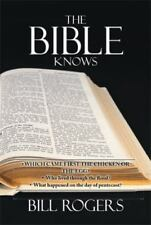 The Bible Knows by Bill Rogers (2013, Paperback)