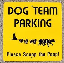 """ALASKA METAL SIGN """" DOG TEAM PARKING - SCOOP the POOP """" Sled Dog IDITAROD MUSHER"""