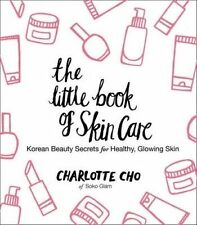 The Little Book Skin Care Korean Beauty Secrets for Healthy  by Cho Charlotte
