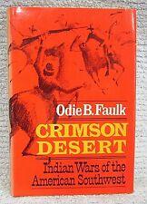 1974 Crimson Desert Indian Wars American Southwest by Odie Faulk hc dj FREE S/H