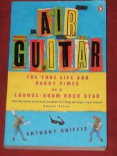 AIR GUITAR~THE TRUE LIFE AND DAGGY TIMES LOUNGE-ROOM ROCK STAR ~ANTHONY GRIFFIS
