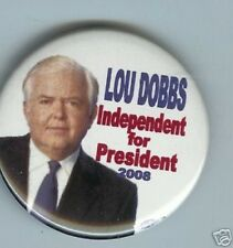 LOU DOBBS Independent for PRESIDENT 2008 pin Photo button