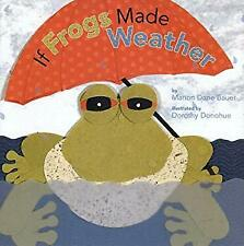 If Frogs Made the Weather by Bauer, Marion Dane