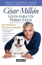Guia Para un Perro Feliz: 98 Consejos y Tecnicas Esenciales = Guide to a Happy D