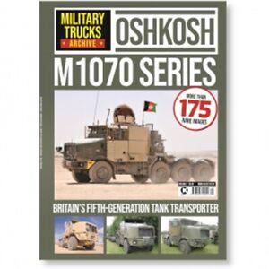 Military Trucks Archive  #5 M1070 Series  Oshkosh Transporters bookazine