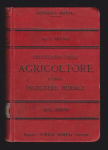 MANUALE HOEPLI - PRONTUARIO DELL'AGRICOLTORE E DELL'INGEGNERE RURALE 1914 [S-11]