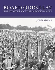 BOARD ODDS I LAY - THE STORY OF VICTORIAN BOOKMAKERS -GREAT BOOK ON HORSE RACING