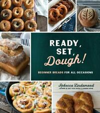 Ready, Set, Dough! Beginner Breads for All Occasions 9781624149047 | Brand New
