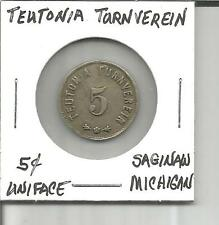 (I)Trade Token G/F 5 Cents Uniface Teutonia Turnverein, Michigan