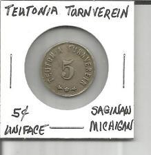 (I)Trade Token G/F 5 Cents Uniface Teutonia Turnverein, Michigan