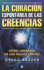 NEW La curacion espontanea de las creencias (Spanish Edition) by Gregg  Bramen