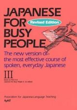Japanese for Busy People: Japanese for Busy People Vol. 3 by Teaching Staff Asso