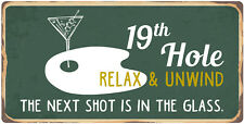 "800HS 19th Hole Relax & Unwind  5""x10"" Aluminum Hanging Novelty Sign"