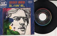 FRANCO SIMONE disco 45 giri STAMPA ITALIANA Tu ..e cosi sia + Che cosa vuoi 1976