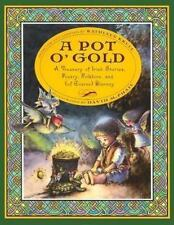 A Pot O' Gold: A Treasury Of Irish Stories, Poetry, Folklore, And (of Course) Bl