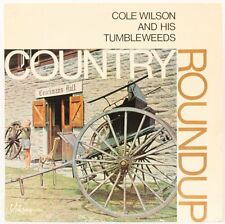 Country Roundup   Cole Wilson and His Tumbleweeds Vinyl Record