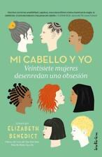 MI CABELLO Y YO/ ME, MY HAIR AND I - BENEDICT, ELISABETH - NEW PAPERBACK