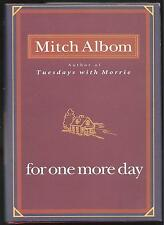 "MITCH ALBOM. ""FOR ONE MORE DAY"". FIRST EDITION. 2006. ""UNSIGNED""."