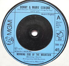 "DONNY & MARIE OSMOND - Morning Side Of The Mountain - Ex 7"" Single MGM 2006 474"