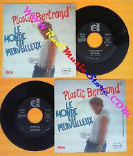 LP 45 7''PLASTIC BERTRAND Le monde est merveilleux Sentimentale moi no cd mc*dvd