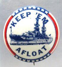 WWII KEEP 'EM AFLOAT battleship celluloid pinback button NAVY home front ^