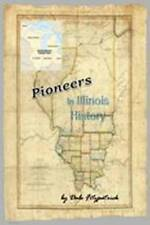 Pioneers in Illinois History by Dale Fitzpatrick
