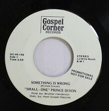 "Black Gospel Soul Promo Nm! 45 ""Small-One"" Prince Dixon - Something Is Wrong / S"
